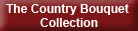 The Country Bouquet Collection